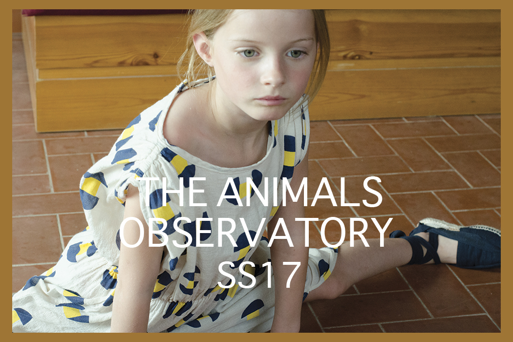 The Animals Observatory SS17 collection