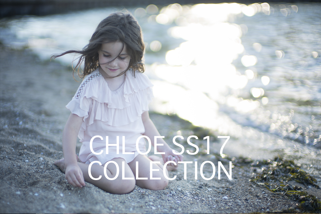 Chloe SS17 Resort Collection featuring Little Miss Sophie