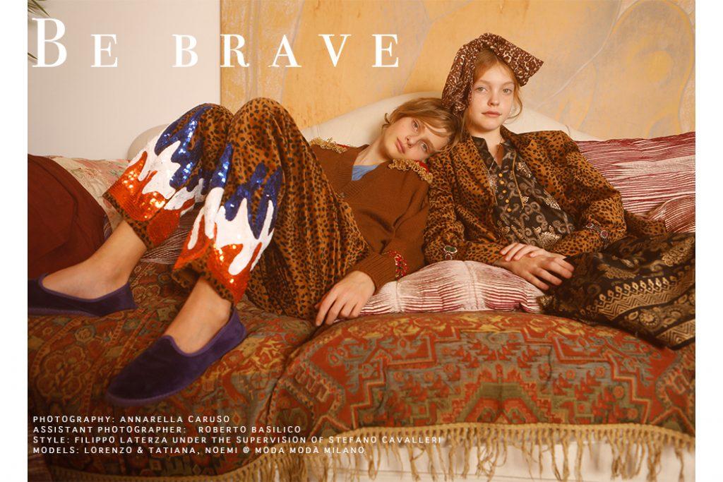 Editorial: Be Brave By Annarella Caruso